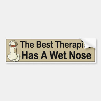The best therapist has a wet nose - for dog people bumper sticker