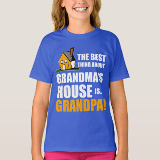 The Best Thing About Grandma's House is Grandpa T-Shirt