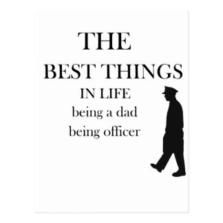 the best thing in life being a dad being officer postcard