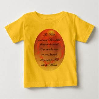 The Best things are Felt with the Heart Baby T-Shirt