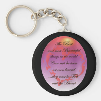The Best things are Felt with the Heart Keychain