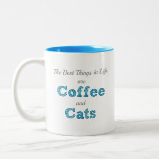 The Best Things In Life are Coffee and Cats Mug