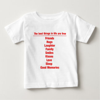 The best things in life are free tee shirt