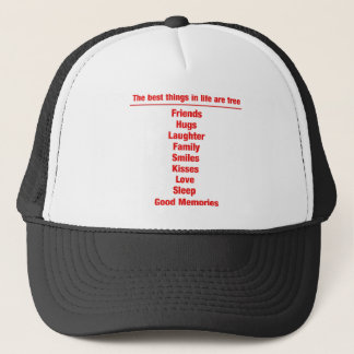 The best things in life are free trucker hat