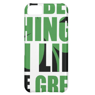 The Best Things in Life Are Green iPhone 5C Cover