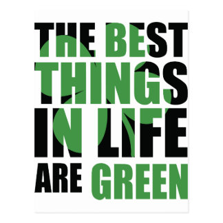 The Best Things in Life Are Green Postcard