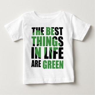 The Best Things in Life Are Green Shirt