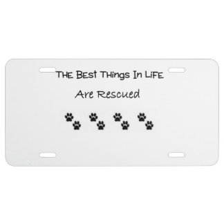The Best Things In Life Are Rescued License Plate