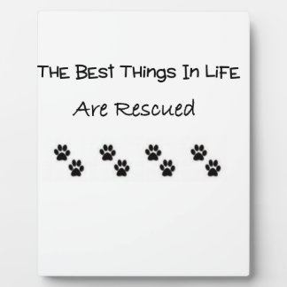 The Best Things In Life Are Rescued Plaque