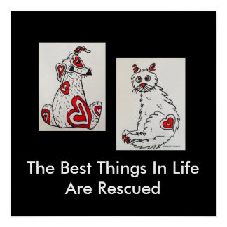 """The Best Things In Life Are Rescued"" Poster"