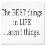 The Best Things in Life Aren't Things Photo Art