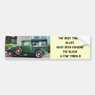 THE BEST THINGS IN LIFEHAVE BEEN AROUND THE BLO... BUMPER STICKER