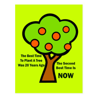 THE BEST TIME TO PLANT TREES POSTCARD