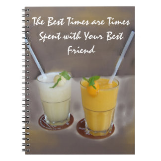 The Best Times are Times with Your Best Friend Note Book