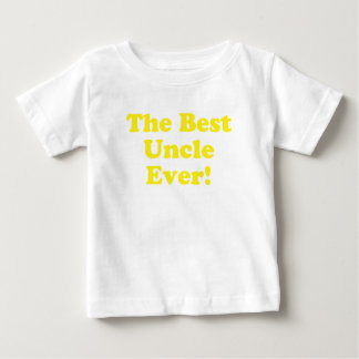 The Best Uncle Ever Baby T-Shirt
