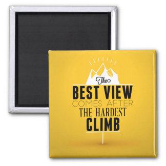 The Best View Comes After The Hardest Climb Magnet