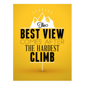The Best View Comes After The Hardest Climb Postcard