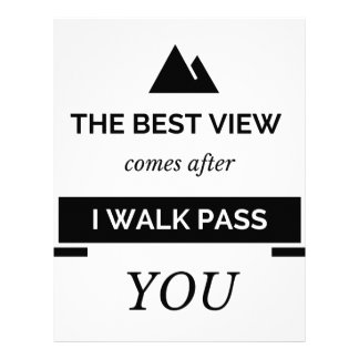 The best view is when I walk pass you Letterhead