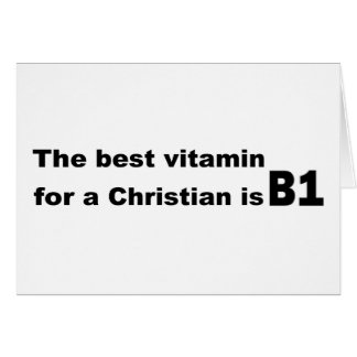 The best vitamin for a christian is b1 card