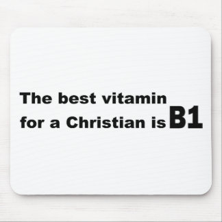 The best vitamin for a christian is b1 mousepads