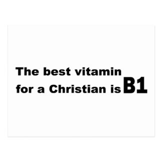 The best vitamin for a christian is b1 postcard