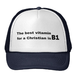 The best vitamin for a christian is b1 trucker hat