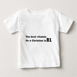 The best vitamin for a christian is b1 shirt