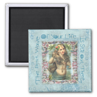 The best Wave Of Your Life is Still out There merm 2 Inch Square Magnet