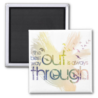 The best way out is always through 2 inch square magnet