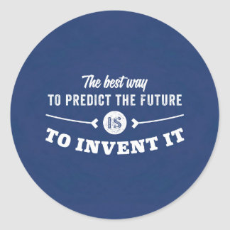 The best way to predict the future is to invent it classic round sticker