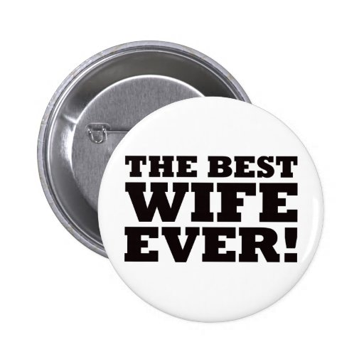 The Best Wife Ever Buttons