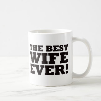 The Best Wife Ever Classic White Coffee Mug