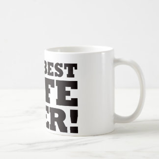 The Best Wife Ever Coffee Mugs