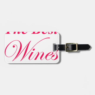 The Best Wines Are Shared With Friends Bag Tag