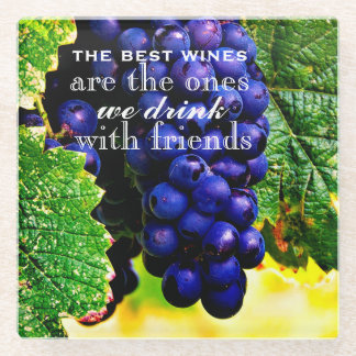 THE BEST WINES ARE THE ONES WE DRINK WITH FRIENDS GLASS COASTER