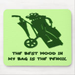 THE BEST WOOD IN MY BAG_PNG MOUSE PADS