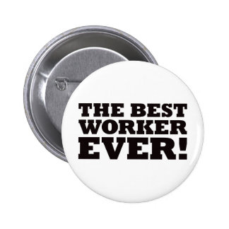 The Best Worker Ever Pinback Button