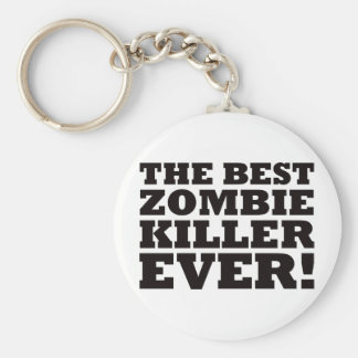 The Best Zombie Killer Ever Keychain