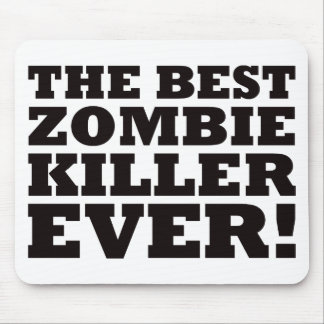 The Best Zombie Killer Ever Mouse Mat