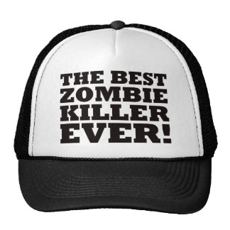 The Best Zombie Killer Ever Trucker Hat