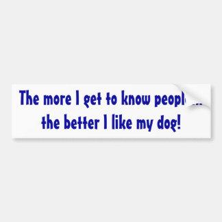 The better I like my dog Sticker