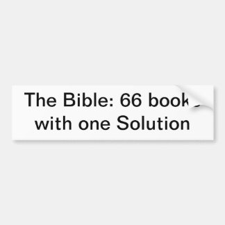 The Bible: 66 books with one Solution Bumper Sticker