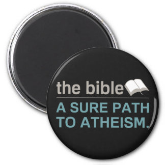 The Bible: A sure path to Atheism Magnets