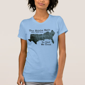 The Bible Belt In God We Trust Christian T-Shirt