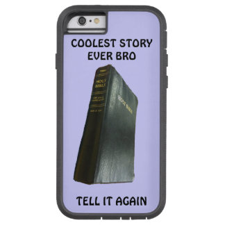 The Bible, Cool Story Ever Bro Tough Xtreme iPhone 6 Case