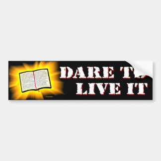 The Bible: Dare to Live It Bumper Sticker