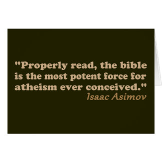 The Bible is a Potent Force for Atheism Card