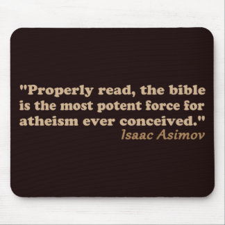 The Bible is a Potent Force for Atheism Mouse Pad
