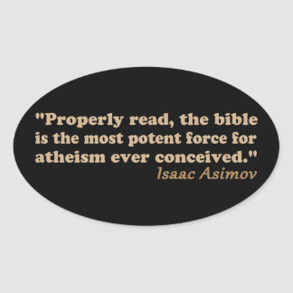 The Bible is a Potent Force for Atheism Stickers