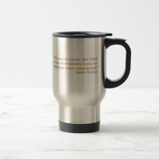 The Bible is a Potent Force for Atheism Travel Mug
